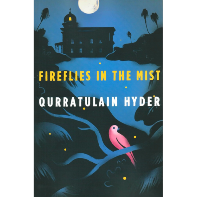 Fireflies in the Mist by Qurratulain Hyder, image courtesy of New Directions publishers