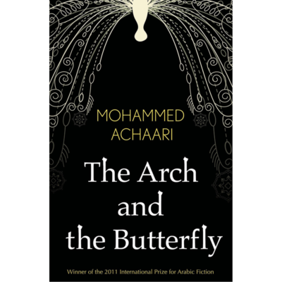 Book cover of The Arch and the Butterfly by Mohammed Achaari