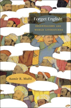Book cover of Forget English! by Aamir Mufti and published by Harvard University Press