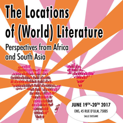 Poster of The Locations of (World) Literature: perspective from Africa and South Asia workshop June 2017