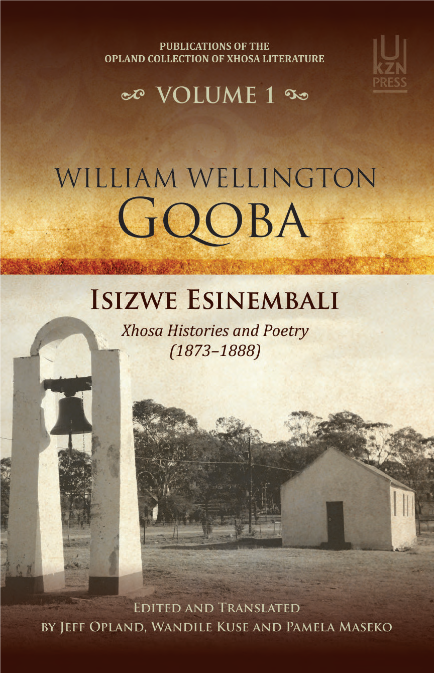 William Wellington Gqoba's Isizwe Esinembali Xhosa Histories And Poetry (1873 – 1888)