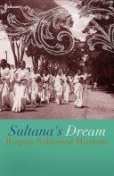 Sultana's Dream, the story of a female utopia